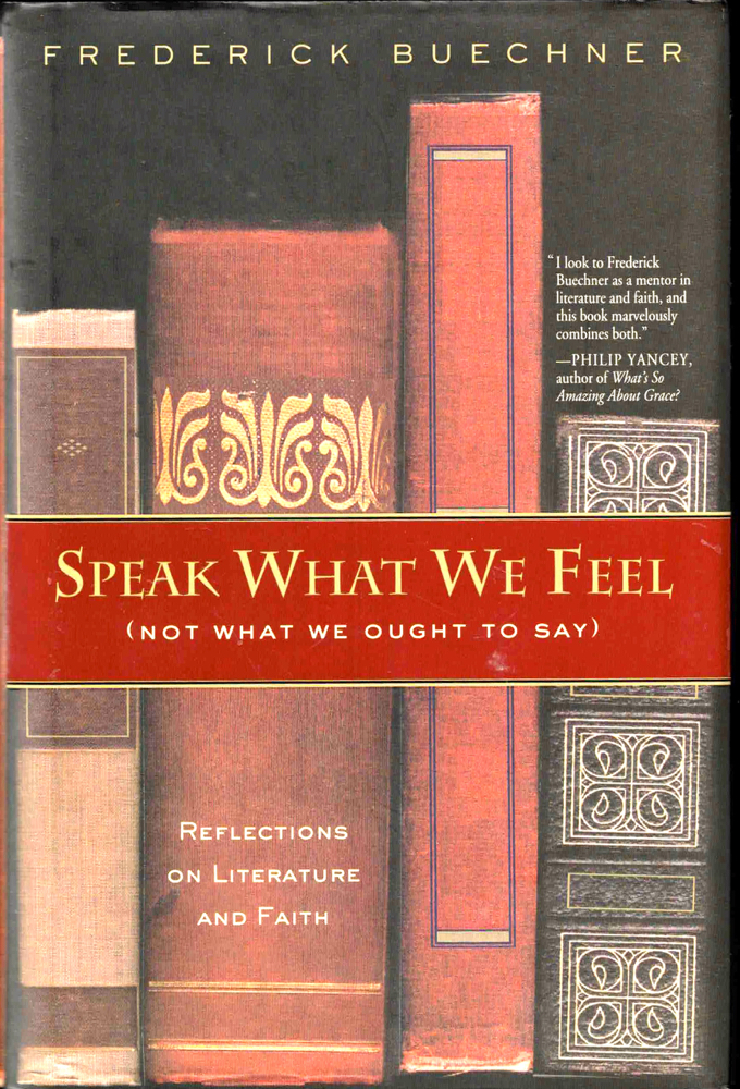 Speak What We Feel (Not What We Ought to Say): Reflections on Literature and Faith