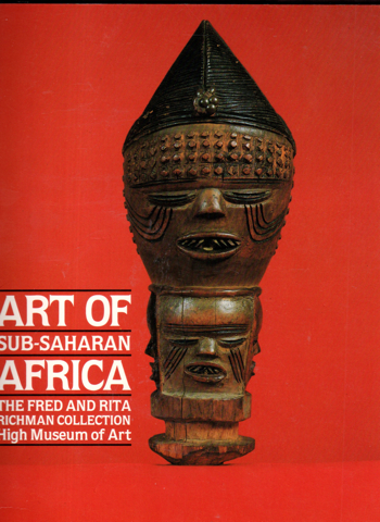 Art of Sub-Saharan Africa: The Fred and Rita Richman Collection. Christine Mullen Kreamer.