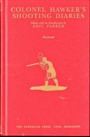 Colonel Hawker's Shooting Diaries. Eric Parker.