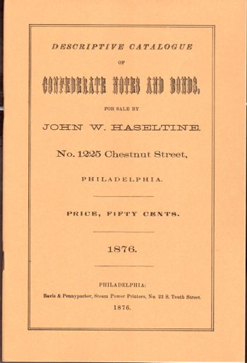 Descriptive Catalogue of Confederate Notes and Bonds, For Sale by John W. Haseltine. John W. Haseltine.