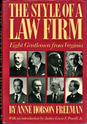 The Style of a Law Firm: Eight Gentlemen from Virginia. Anne Hobson Freeman.