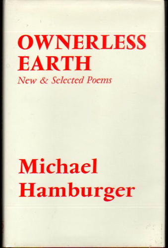 Ownerless Earth New And Selected Poems By Michael Hamburger On Kenneth Mallory Bookseller Abaa