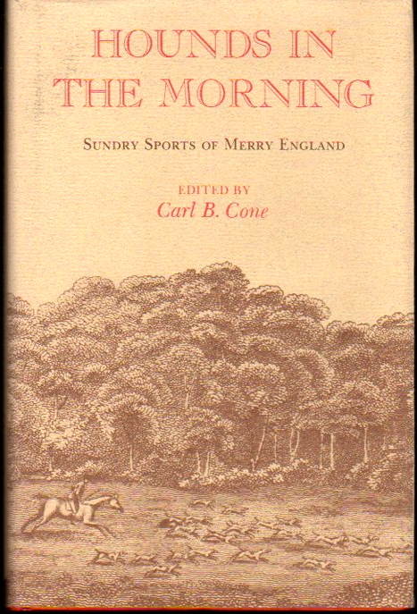 Hounds in the Morning: Sundry Sports of Merry England. Carl B. Cone.