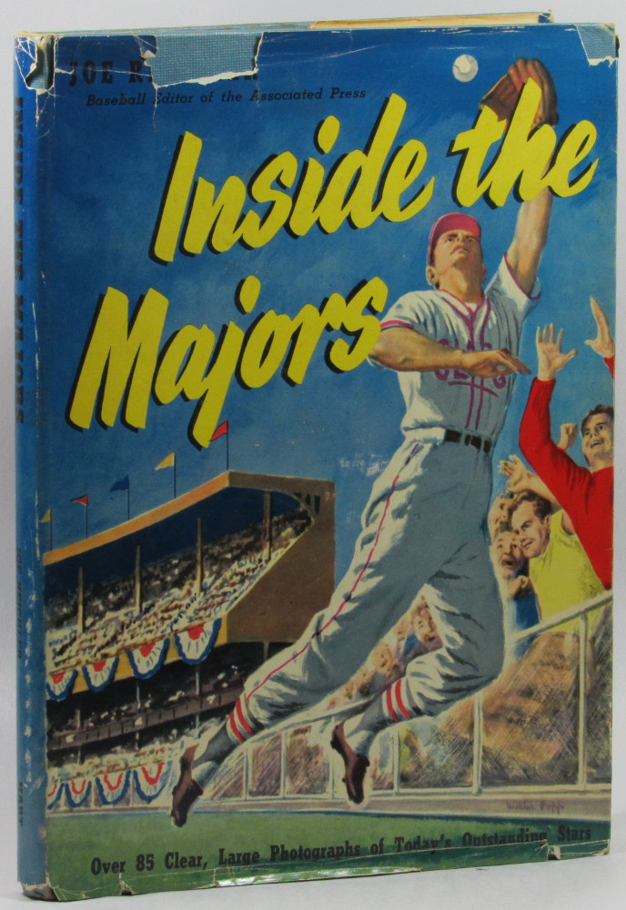 Inside the Majors: A Panorama of the National Sport as Played in the Big Leagues. Joe Reichler.
