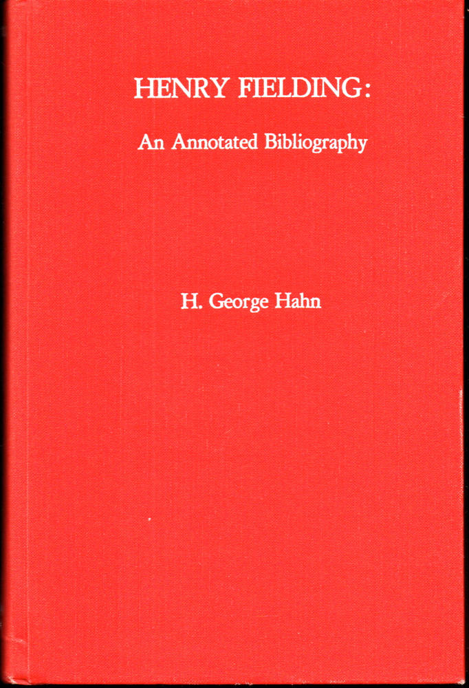 Henry Fielding: An Annotated Bibliography. Henry George Hahn.