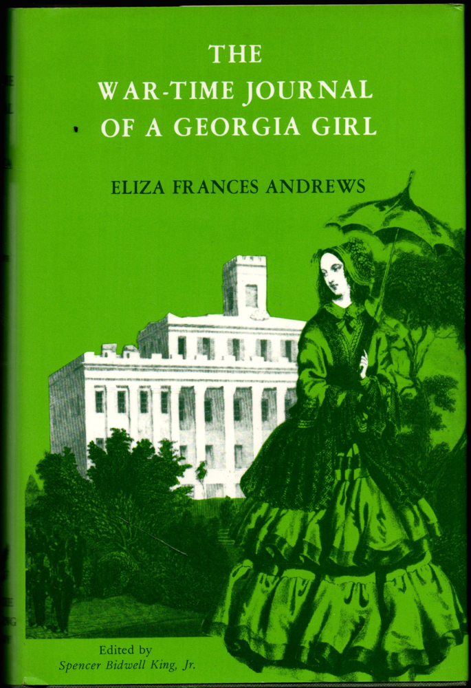 The War Time Journal of A Georgia Girl. Eliza Frances Andrews.