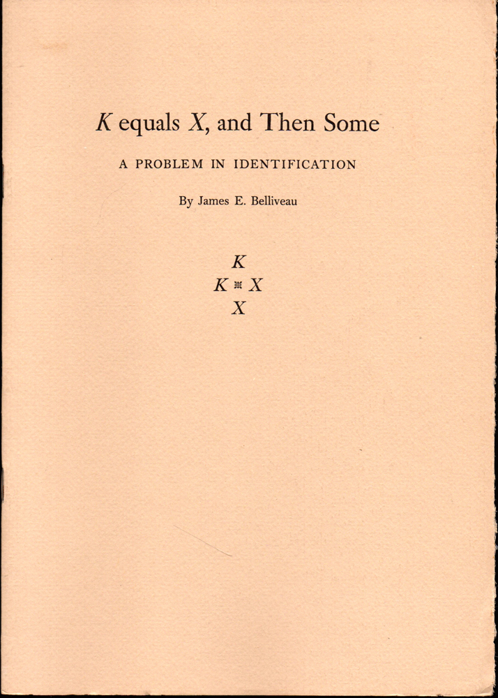 K Equals X, and Then Some: A Problem of Identification. James E. Belliveau.