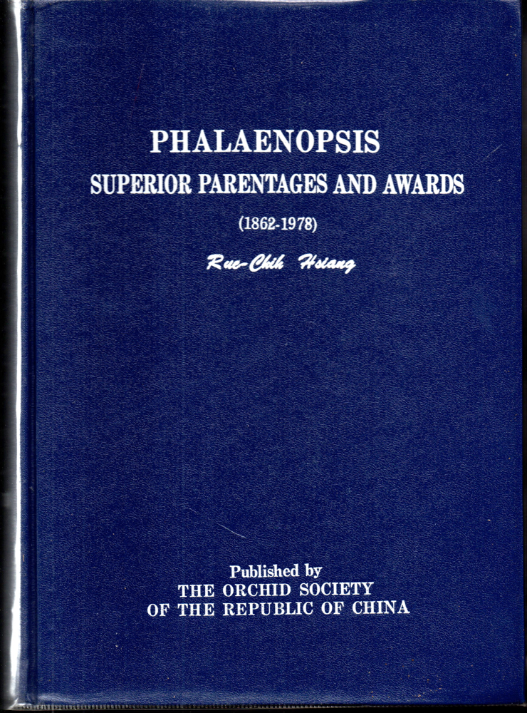 Phalaenopsis. Superior Parentages and Awards (1862-1978). Rue-Chih Hsiang.