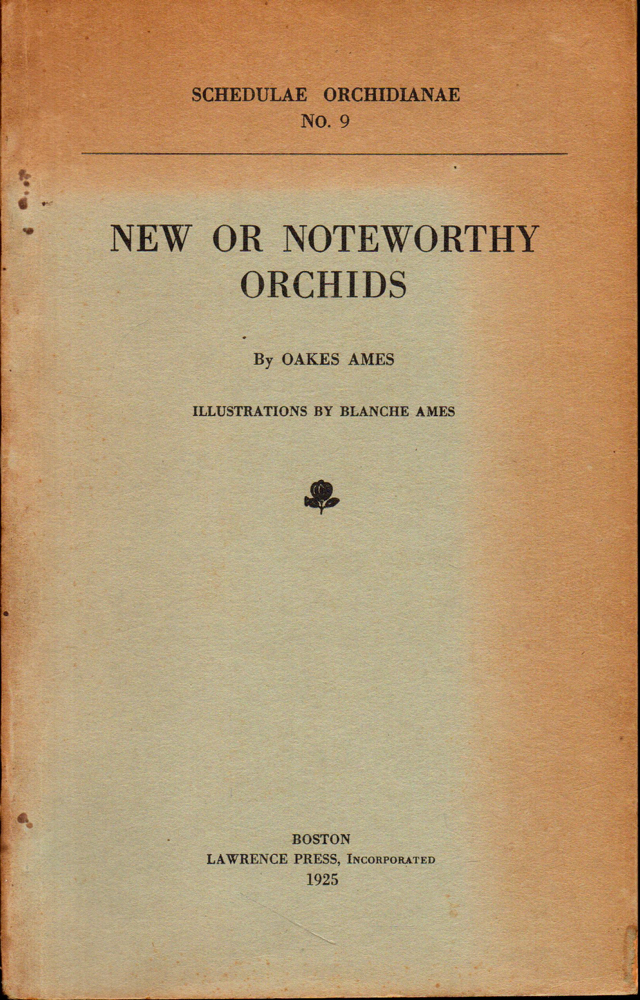 Schedulae Orchidianae No. 9: New or Noteworthy Orchids. Oakes Ames.