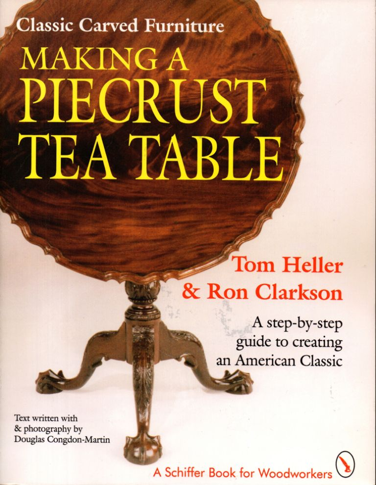 Making A Piecrust Tea Table. Tom Heller, Ron Clarkson.