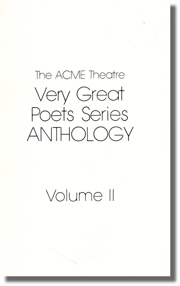 The Acme Theatre Very Great Poets Series Anthology Volume II. Dagny Chrome-Boulder, Merrick Dristan-Forbes.