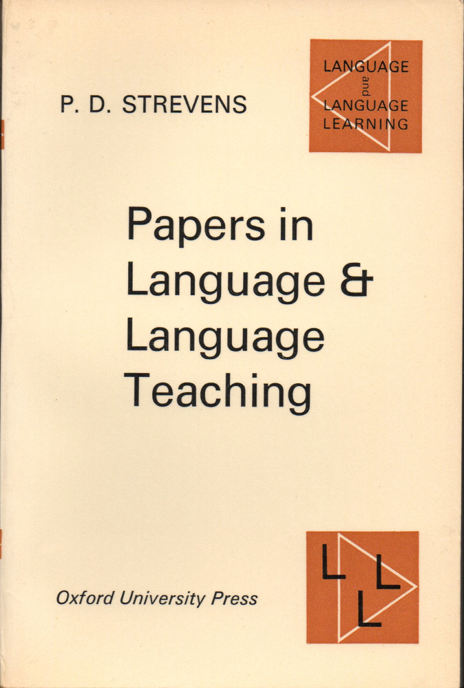 Papers in Language and Language Teaching. P. D. Strevens.