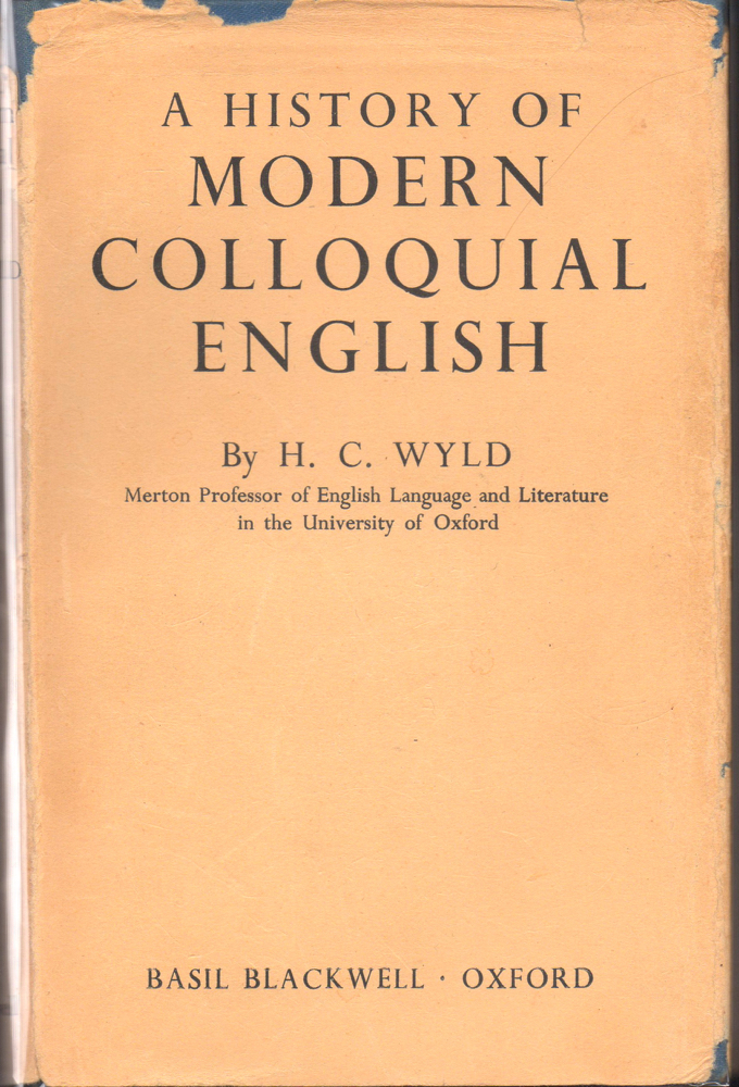 A History of Modern Colloquial English. H. C. Wyld.