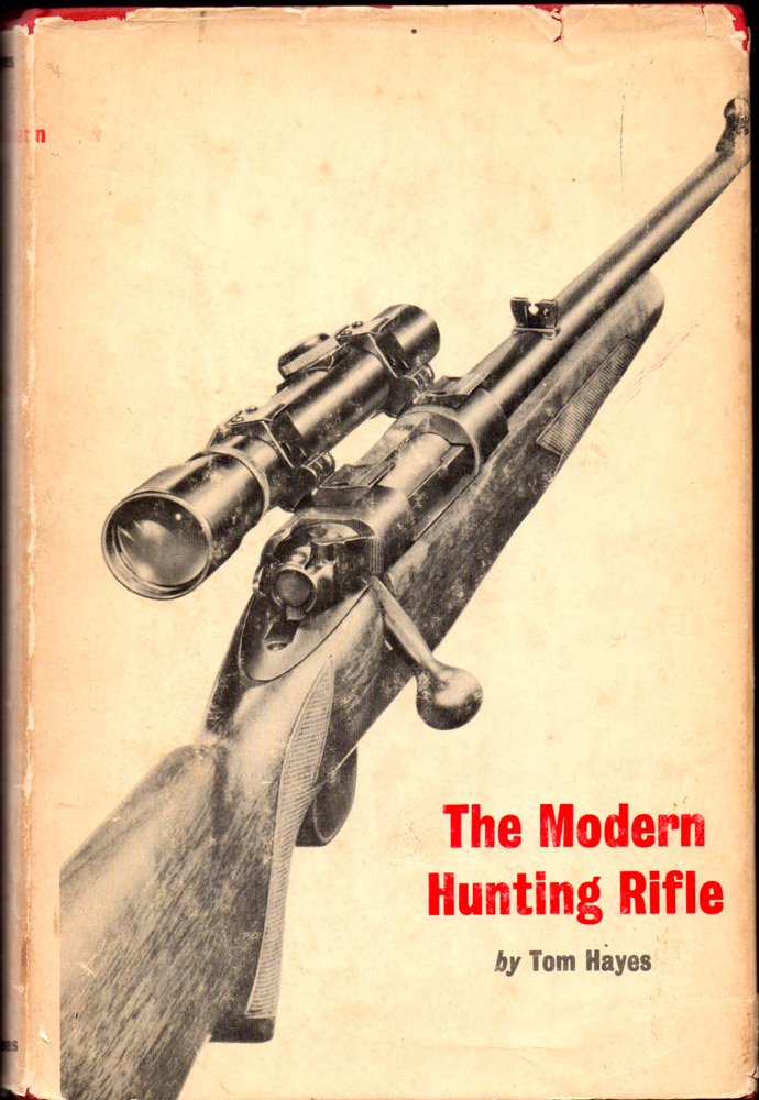 The Modern Hunting Rifle. Tom Hayes.