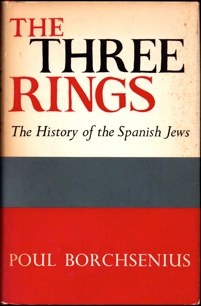 The Three Rings: the History of the Spanish Jews. Poul Borchsenius.
