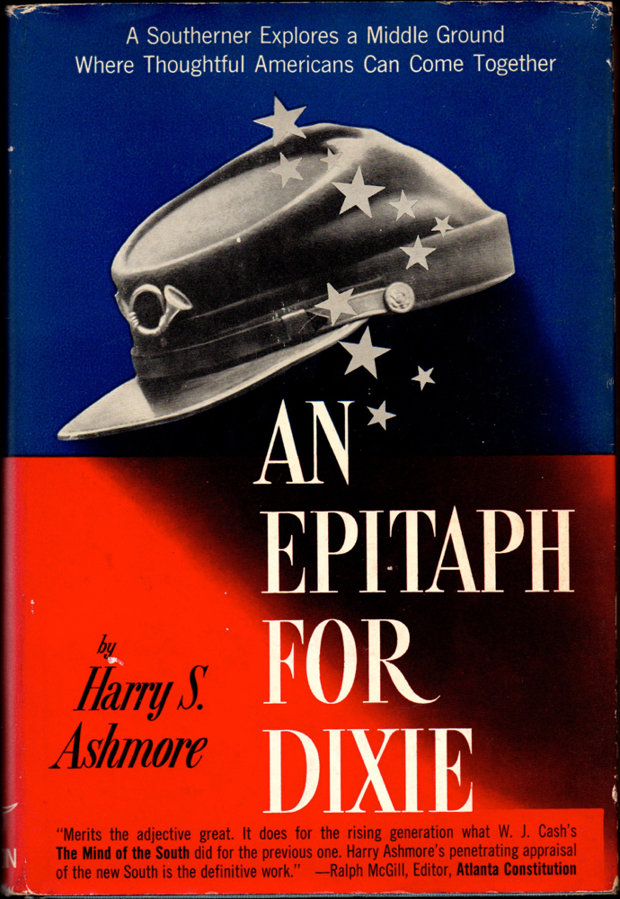 An Epitaph For Dixie. Harry S. Ashmore.