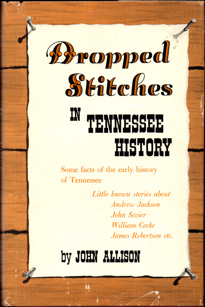 Dropped Stitches in Tennessee History. John Allison.