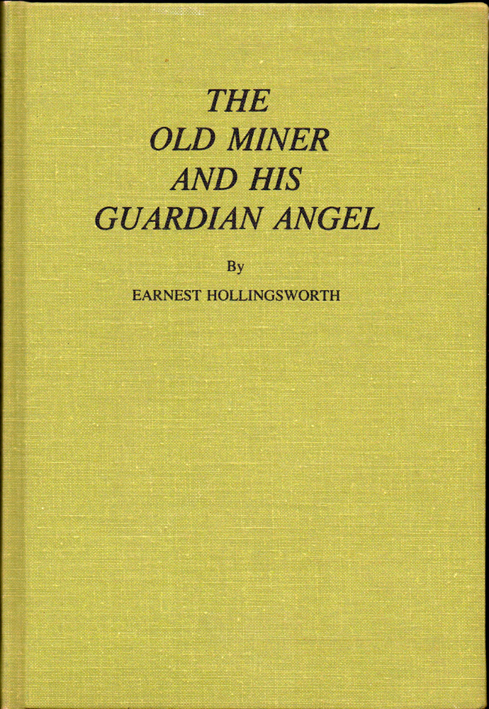 The Old Miner and His Angel. Earnest Hollingsworth.