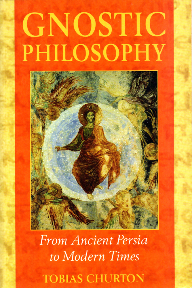 Gnostic Philosophy: From Ancient Persia to Modern Times. Tobias Churton.