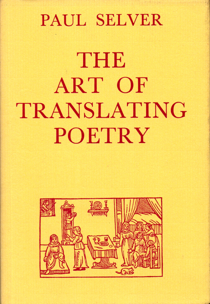 The Art of Translating Poetry. Paul Selver.