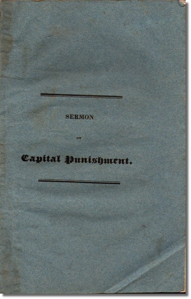Sermon Delivered at Great Falls, N.H. Aug, 9, 1835 on the Subject of Abolishing Capital Punishment. Arthur Caverno.