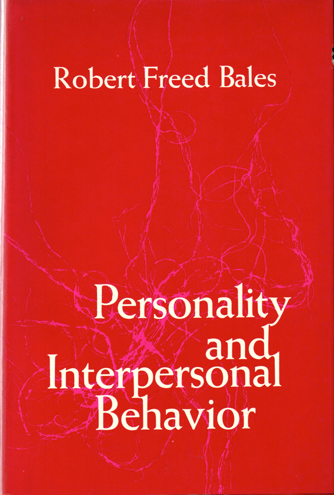 Personality and interpersonal Behavior. Robert Freed Bales.