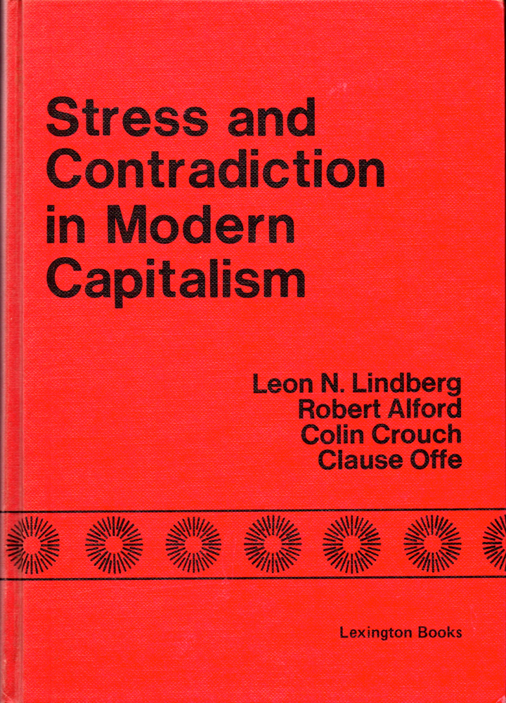 Stress and Contradiction in Modern Capitalism: Public Policy and The Theory  of the State by Robert Alford Leon N  Lindberg, Colin Crouch, Clause on