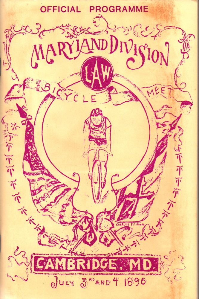 Souvenir and Programme of the Maryland Division L.A.W. Bicycle Meet, Cambridge,Maryland July 3d and 4th,1896. P. L. Goldsborough George W. Woolford, J. Awdry Jordan.