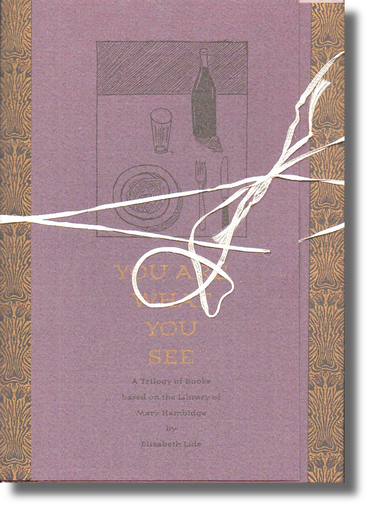 You Are What You See: A Trilogy of Books Based on the Library of Mary Hambidge. Elizabeth Lide.