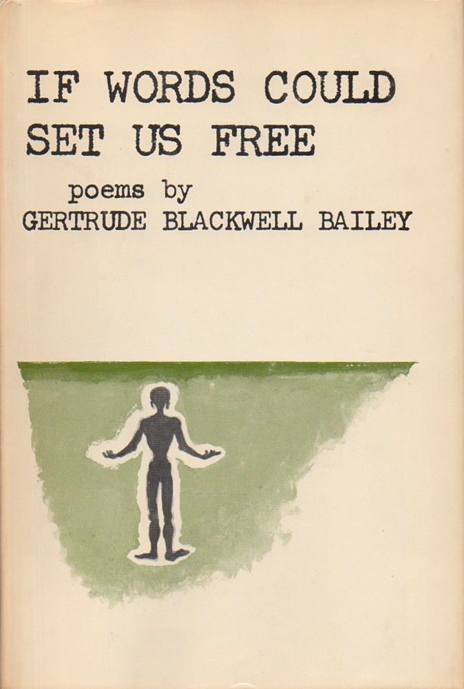 If Words Could Set Us Free. Gertrude Blackwell Bailey.