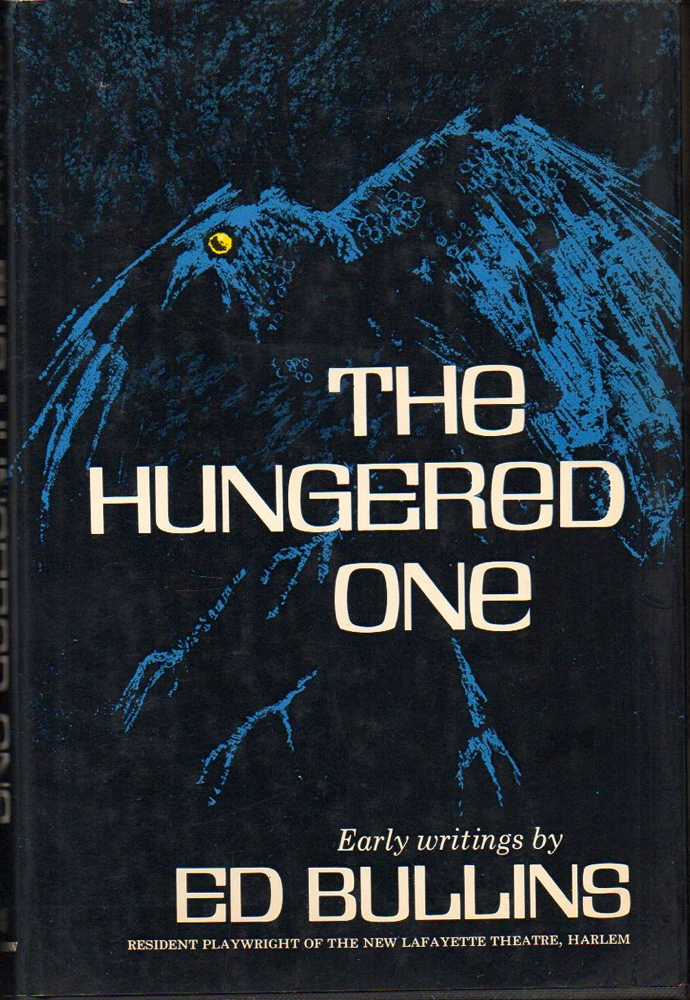 The Hungered One: Early Writings. Ed Bullins.