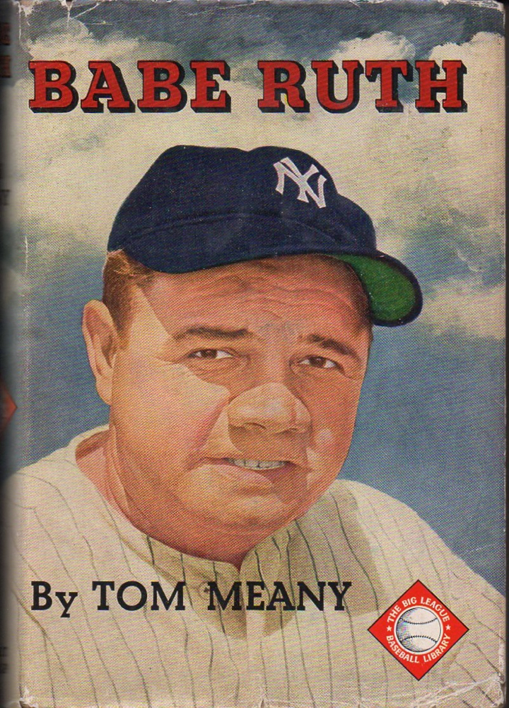 Babe Ruth: The Big Moments of the Big Fellow. Tom Meany.