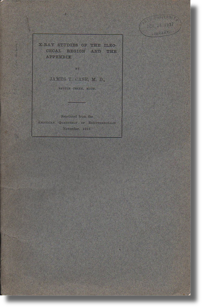 X-Ray Studies of the Ileocecal Region and the Appendix. James T. Case.