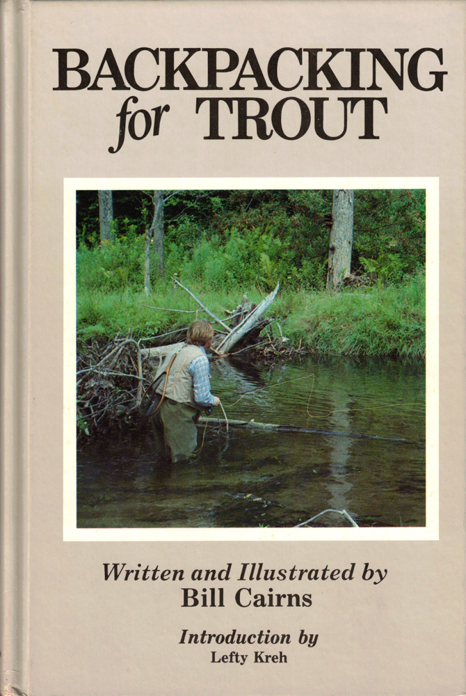 Backpacking For Trout. Bill Cairns.
