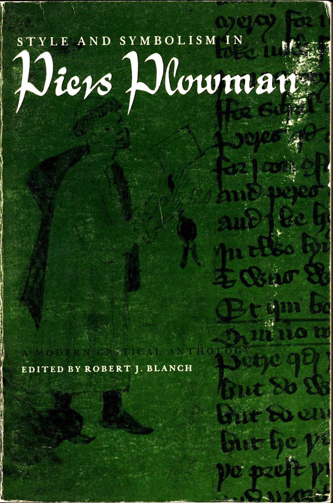 Style and Symbolism in Piers Plowman. Robert J. Blanch.
