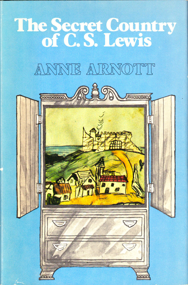 The Secret Country of C.S. Lewis. Anne Arnott.