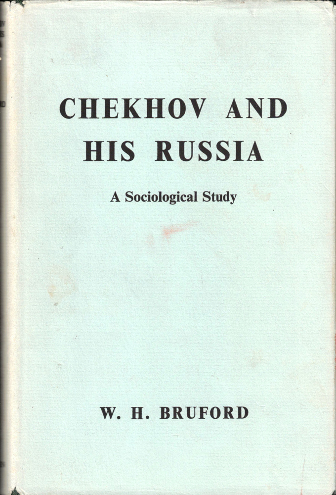 Chekhov and His Russia: A Sociological Study. W. H. Bruford.