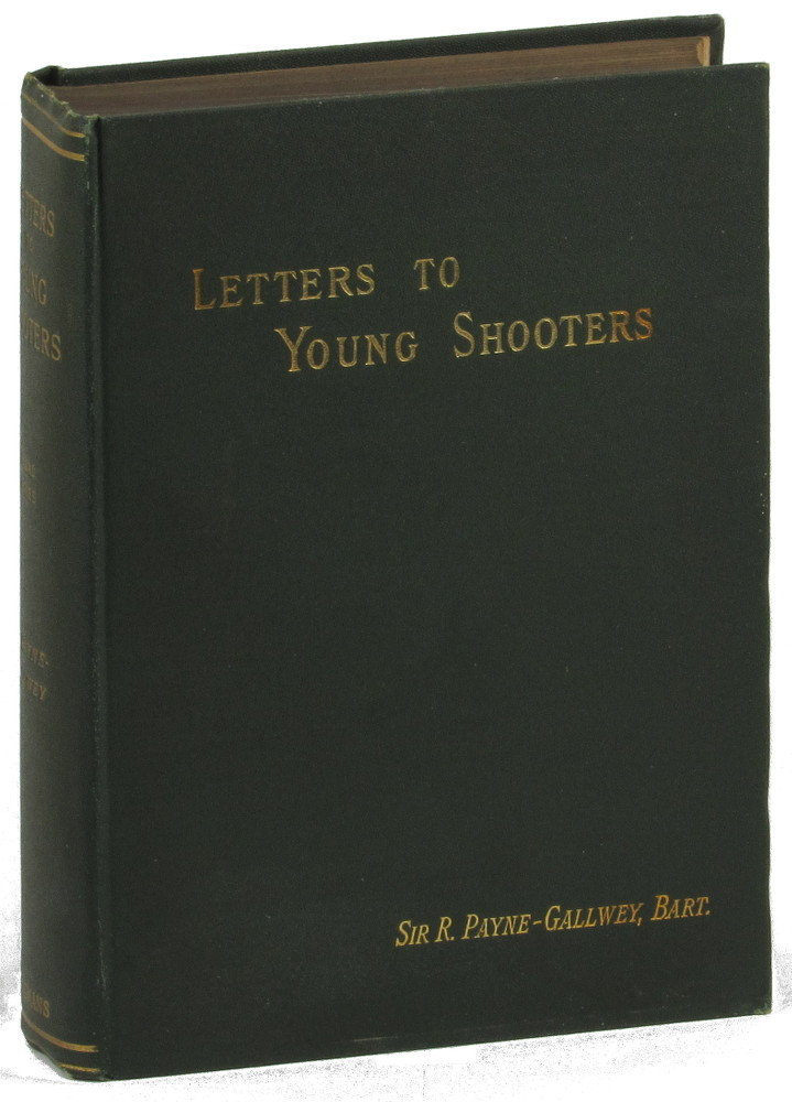 Letters to Young Shooters Second Series on the Production, Preservation, and Killing of Game. R. Payne Payne-Gallawey.