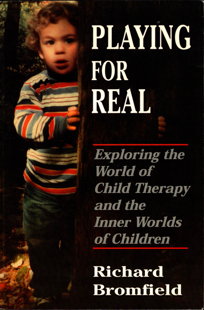 Playing for Real: Exploring the World of Child Therapy and the Inner Worlds of Children. Richard Bromfield.