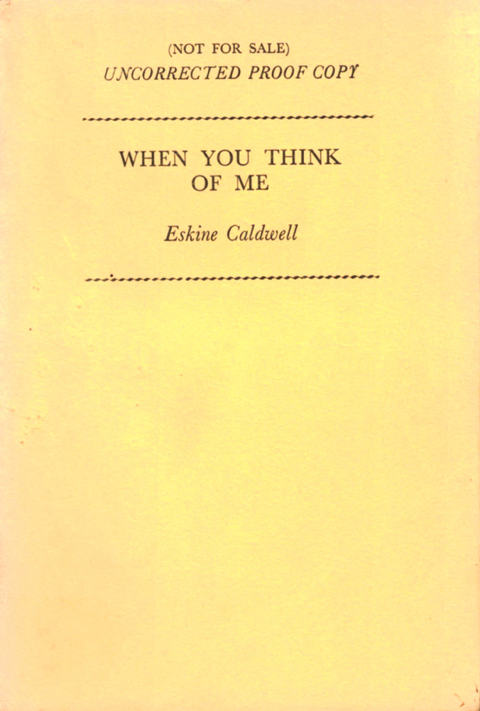 When You Think of Me [Uncorrected Proof of the British Edition]. Erskine Caldwell.