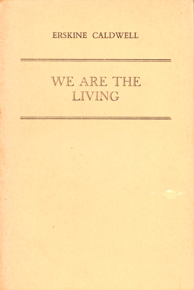 We Are the Living [Uncorrected Proof of the British Edition]. Erskine Caldwell.