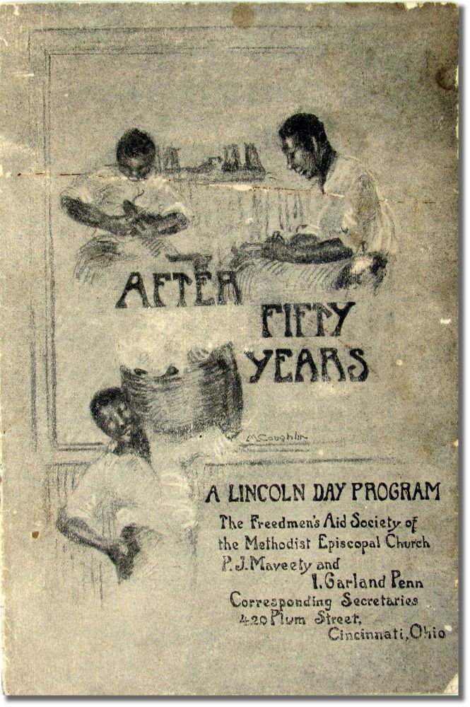 After Fifty Years: A Lincoln Day Program. P J. Maveety, I. Garland Penn.