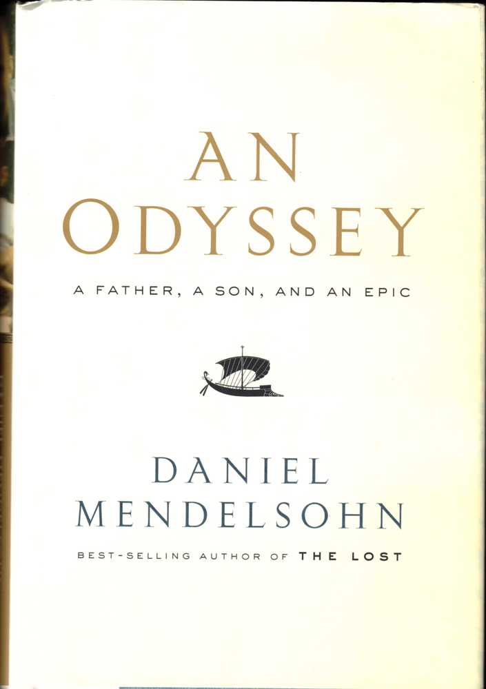An Odyssey: A Father, A Son, and An Epic. Daniel Mendelsohn.