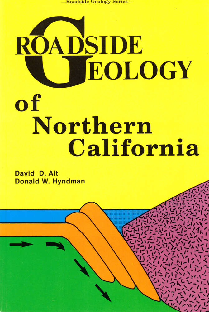 Roadside Geology of Northern California. David D. Alt, Donald W. Hyndman.