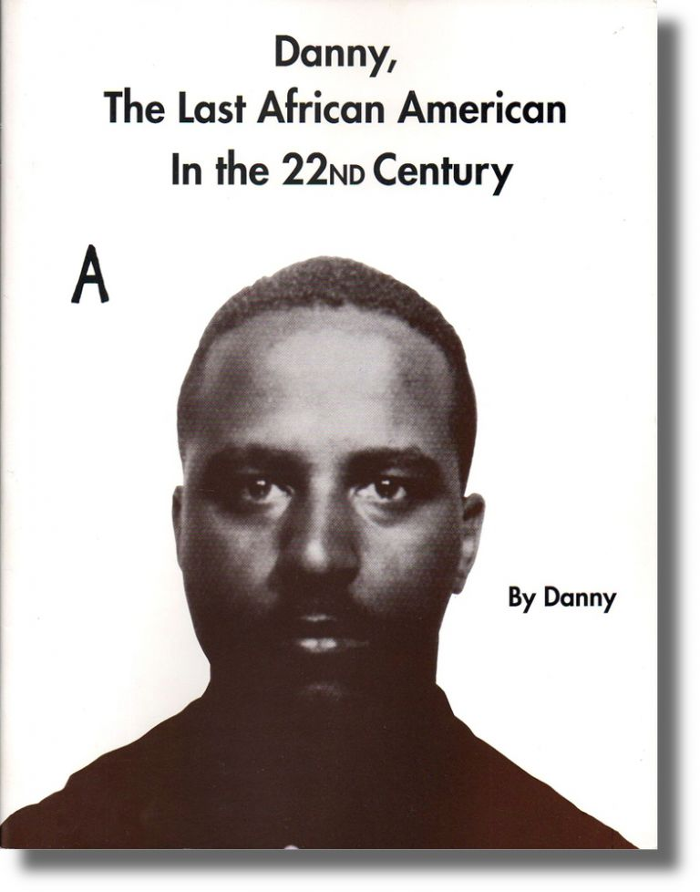 Danny, The Last African American in the 22nd Century. Danny, Tisdale.