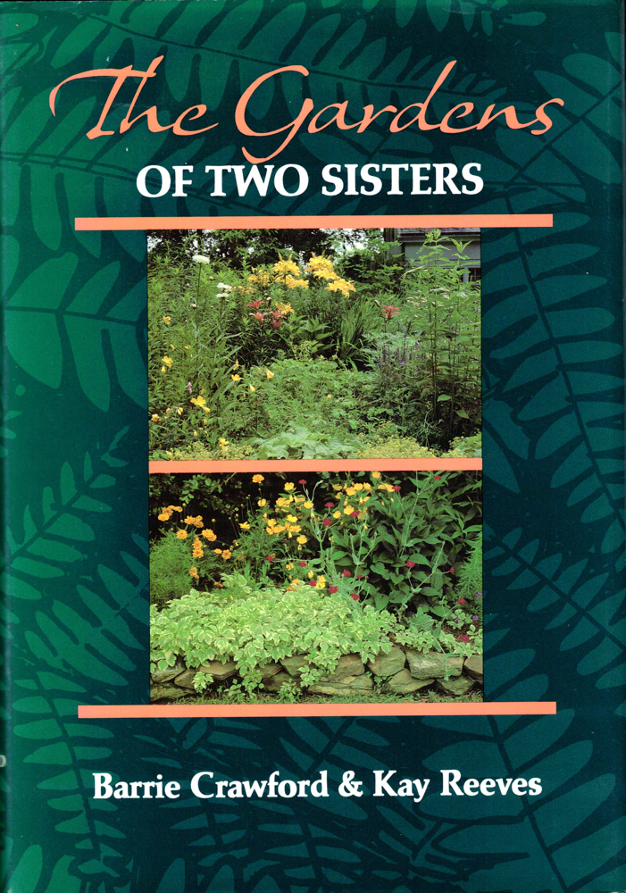 Two Gardens of Two Sisters. Barrie Crawford, Kay Reeves.