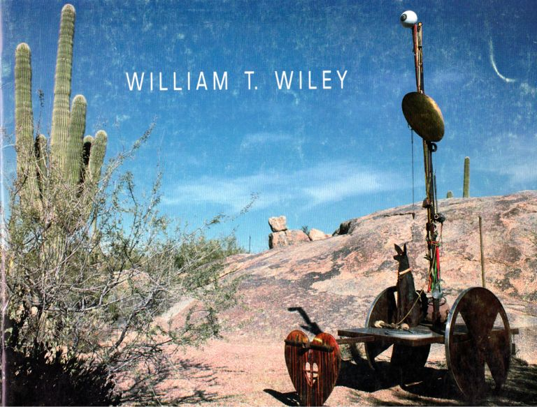 William T. Wiley: Paintings and Sculpture. Douglas Webster.