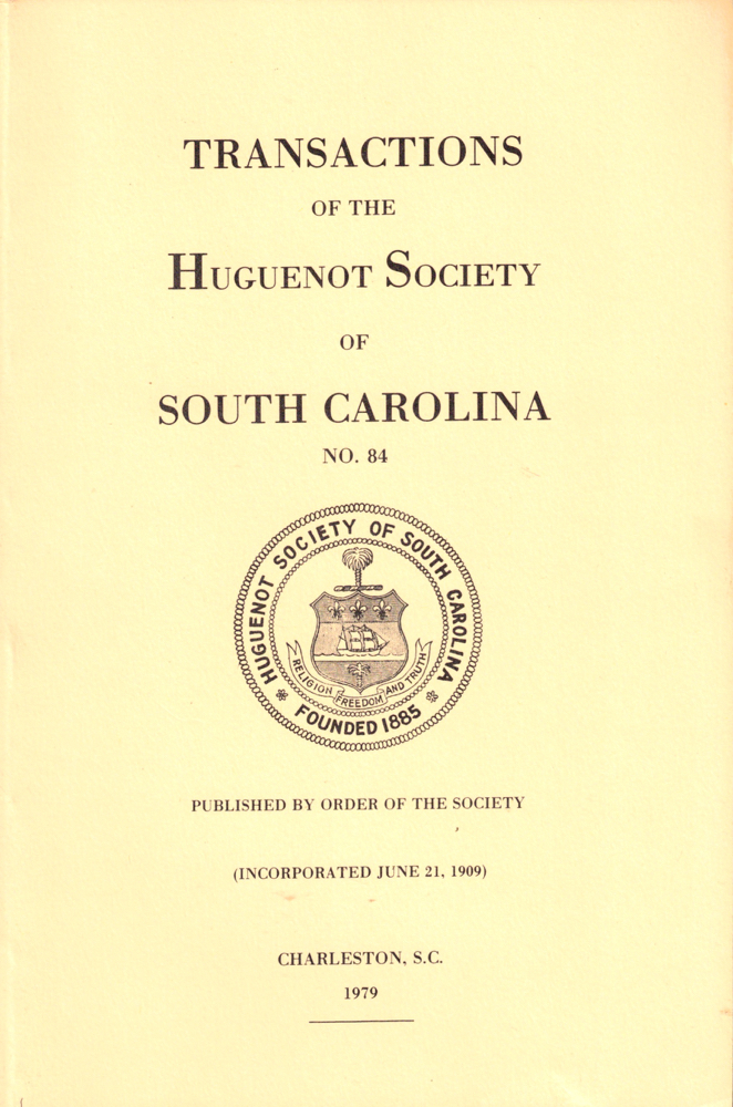 Transactions of the Huguenot Society of South Carolina Number 84. Huguenot Society of South Carolina.
