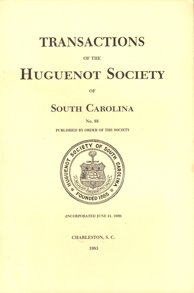 Transactions of the Huguenot Society of South Carolina Number 88. Huguenot Society of South Carolina.