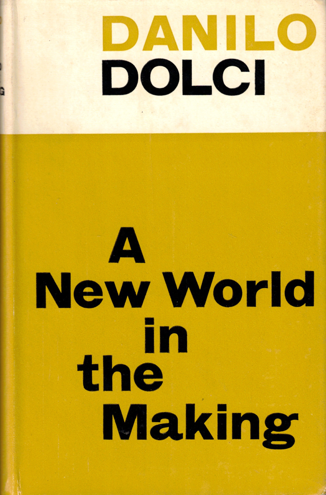 A New World in the Making. Danilo Dolci.